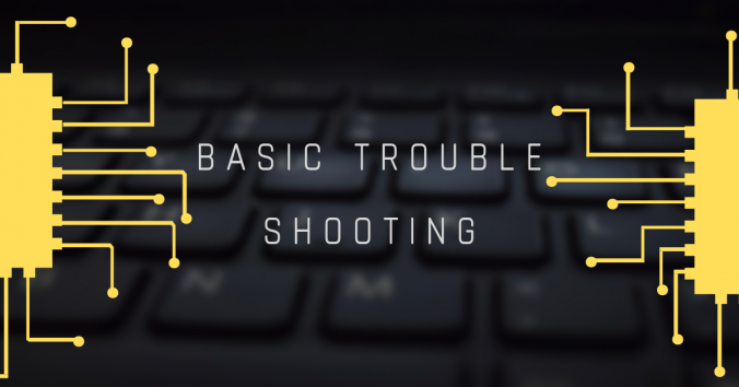 Basic Trouble shooting